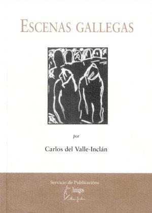Escenas Gallegas por Carlos del Valle-Inclán