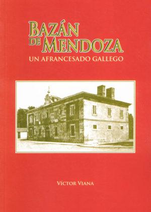 Bazán de Mendoza Un afrancesado Gallego